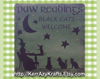 Paw Readings, Black Cats Welcome, Your Choice of Colors, Witch Home Decor Sign