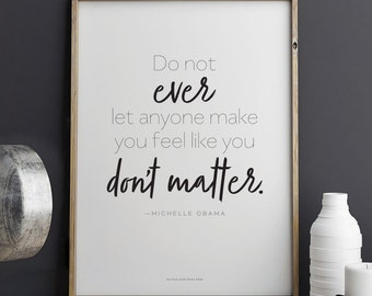Michelle Obama quote You Matter  Printable Art 8.5 x 11