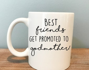Godmom | Godmother Gift | Best Friends Get Promoted to Godmother Coffee Mug | Godmom to Be | Baptism Gift | Godmom Cup | Best Friend Present
