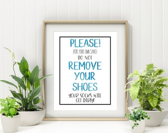 Funny Please Remove Your Shoes Sign   Home Decor Wall Art   Wall Decor  Printable