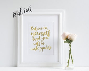 Believe In Yourself - Gold Foil Print - Quote Prints - Motivational Print - Wall Art - Gold Art - Inspirational Prints - Gift For Her
