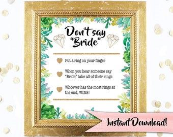 Bridal Shower Game Sign Download - DON'T SAY BRIDE - Succulent - Instant Printable Digital Download - Cactus diy Bridal Party Tea Garden