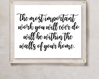INSTANT DOWNLOAD Printable Quote The Most Important Work You Will Ever Do, Wall Art, inspirational quotes, Bedroom Decor, Printable Art