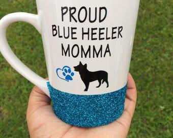 Proud dog mom / Dog mom mug / Blue heeler momma / gift for dog mom