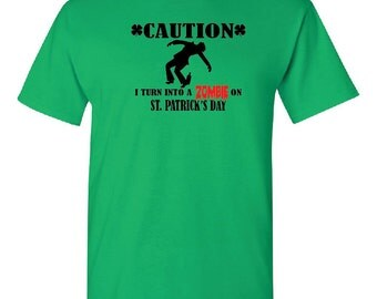 "St. Patrick's Day "" I Turn Into A Zombie On Saint Patrick's Day"" t-shirt"