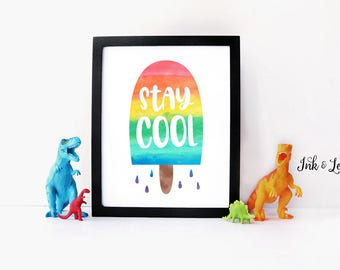 Rainbow Nursery - Popsicle Print - Stay Cool - Typography Art - Wall Decor - Kitchen Decor - Playroom Art - Instant Download - 8x10