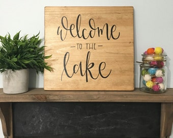 Welcome To The Lake - Wood Sign