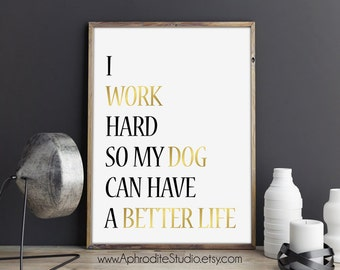 Typography poster - printable poster - Dog poster - office decor - gift for dog lover - typography wall art lettering print motivational art