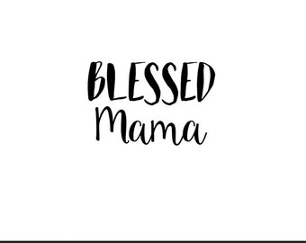 blessed mama svg dxf jpeg png file stencil monogram frame silhouette cameo cricut clip art commercial use
