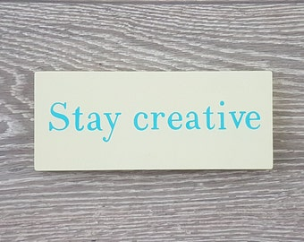 Desk accessory - Stay creative - Motivational wood sign - office decor - yellow paperweight -gift for creative people - inspirational sign