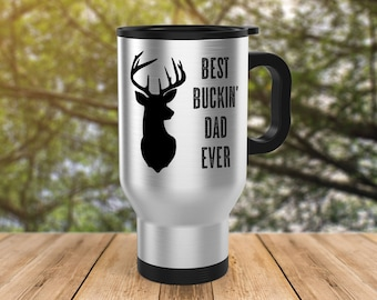 Best Buckin Dad Ever Stainless Steel Travel Mug // Father's Day Travel Mug // Hunting Travel Mug // Funny Mugs // Buck Mug // Dad Mug