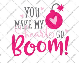 Who Needs Cupid Everyone Already Loves Me SVG DXF Png EpsYou Make My Heart Go Boom Boom