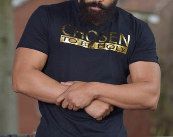 Chosen to Be Holy T-Shirt