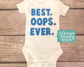 Best Oops Ever, Pregnancy Annoucement,  Funny Baby Outfit, Surprise Baby, Unplanned Pregnancy, Oops Baby, Humerous Baby Outfit - MULTI COLOR
