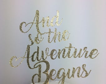 And so the Adventure Begins Cake Topper ~ wedding shower ~ glitter ~ party ~ birthday ~ graduation ~ baby shower ~ new baby