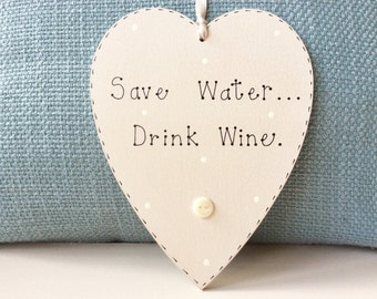 Save Water Drink Wine Plaque - Funny Quotes, Funny Plaque's, Wine Plaques.