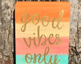 Good vibes only, wooden sign, hippie, boho, colorful, good vibes, happy, positive, karma, yoga, chill, calm, namaste