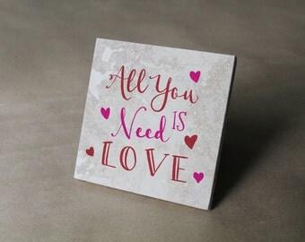 All You Need is Love ART TILE, 6x6 Print on Tile, Printed Trivet, Art Print on Tile, Gift for Wife, Tile Coaster, Stone Trivet with Cork