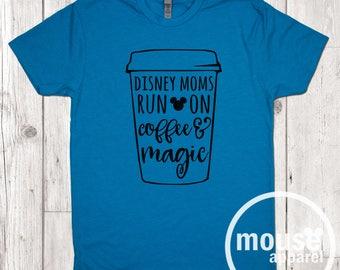 Disney Moms Coffee and Magic Unisex T-Shirt/Disney Mom Unisex Tee/Disney Mom Coffee Unisex Tee