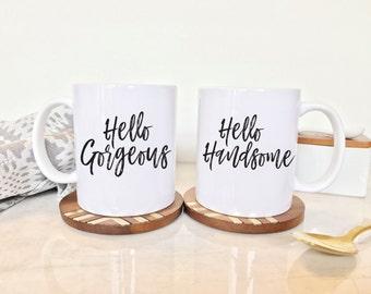 Hello Gorgeous, Hello Handsome, Wedding Gift, Cute Mugs, Couple Mugs, Mug Set, Set of 2, Coffee Mugs, Gifts For Couple, His and Hers Mugs
