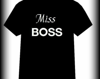 Miss Boss shirt, Lady Boss shirt, Boss shirt, Women's Boss shirt, Bossy Shirt, Like a Boss shirt, Size S, M, L, XL Lots of COLOR CHOICES!