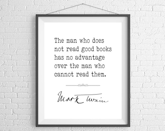 Mark Twain Quote Print, Quote Art, Literature Poster, Inspirational Wall Art, Inspiring Quotes, Typography, Literary Gifts, Book Lover Gift