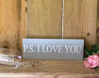 P.s I Love You Freestanding sign