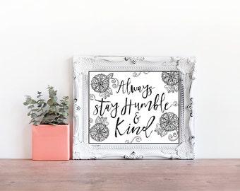 Digital Print Humble And Kind, Humble and Kind Printable, Always Stay Humble And Kind, Boho Digital Print, Humble And Kind Instant Download