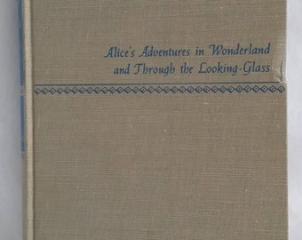 Alice's Adventures in Wonderland and Through the Looking Glass by by Lewis Carroll