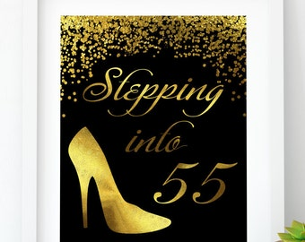 INSTANT DOWNLOAD, Stepping into 55 Happy Birthday 55 Gold birthday sign 55th birthday party Gold party print 55th birthday decoration