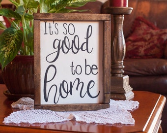 Wood Sign, It's So Good To Be Home, Wall Decor, Framed Wood Sign