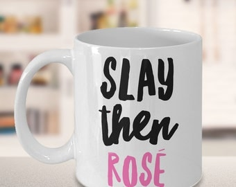 Wine Lover Gift - Slay Then Rosé Coffee Mug Ceramic Tea Cup Gift - Cute Coffee Mugs - Cute Gifts for Her - Rose Gifts