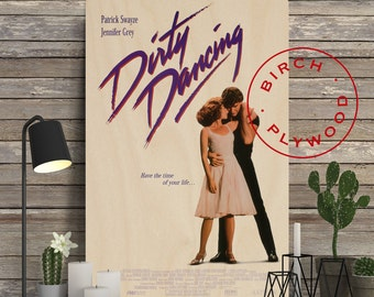 DIRTY DANCING - Poster on Wood, Patrick Swayze, Jennifer Grey, Print on Wood, Christmas Gift, Wood Wall Decor, Wood Print Wall Art