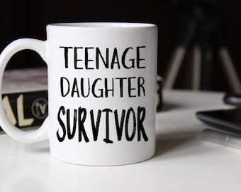 Teenage Daughter Survivor mug, Fathers Day Mug, Father's Day Mug, Gift for dad, Fathers Day Gift, Coffee Mug, Dad Mug, Dad Coffee Mug