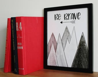 "Be Brave 8""x10"" Digital Print"