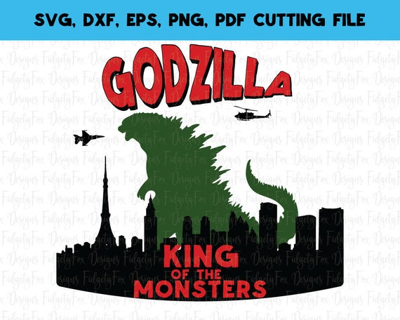 Godzilla King Of The Monsters Svg For Silhouette And Cameo