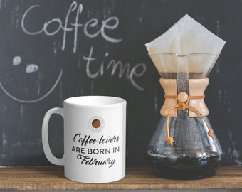 Coffee Lovers are Born in January/ February/ March/ April/ May/ June/ July/ August/ September/ October/ November/ December