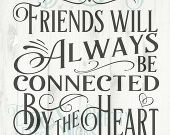 SVG file, Friends SVG, Side by side or miles apart,connected by the heart,Friends SVG, Cricut file, Silhouette file, dxf file