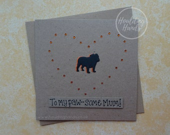 Handmade Mother's Day Card, British Bulldog card for Mum / Mom, To my paw-some Mum gem heart card, Mothering Sunday card, Funny card for Mum