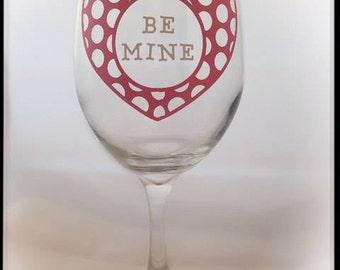 valentine wine glass be mine - Valentine Wine Glasses