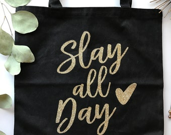 Slay all Day Tote Bag for Bachelorette, Workout or Wedding