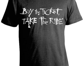 Buy the Ticket, Take the Ride T-Shirt - Hunter S. Thompson Tees