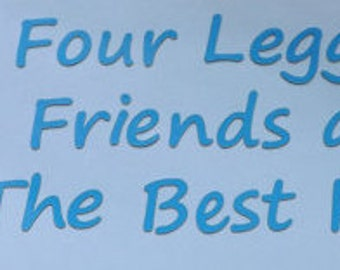 Four Legged Friends The Best Kind Decal