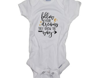 Follow your Dreams they know the way baby Onesies boy girl Gender Neutral