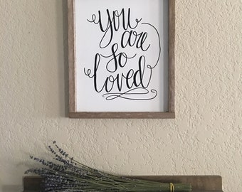 You Are So Loved Farmhouse Sign