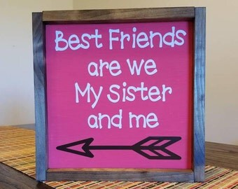 Best Friends Are We My Sister And Me Sign With Wood Frame