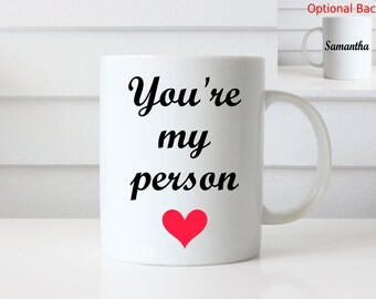 You're My Person Mug, I Love You Coffee Mug, Gift for Spouse, Gift for Girlfriend, Your My Person, You Are My Person, Custom Mug, Coffee Mug