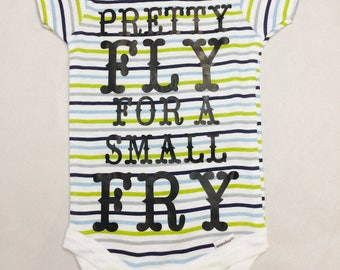 Pretty Fly For A Small Fry Onesie