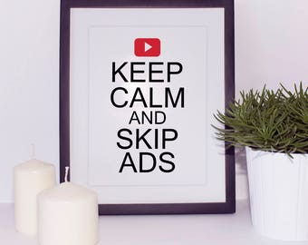 Keep Calm And Skip Ads Funny Print, Funny Quote Digital Print, Teen Bedroom Print Decor, Keep Calm Quote Printable, Funny Youtube Printable
