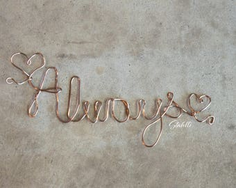 Always Copper Wire Words, Wire Sculpture, Always Sign, Wire Word Art, Copper Wire Signs, Wire Sign, Copper Wire Sign, Copper Wall Art, Wire